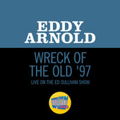 Wreck Of The Old '97 (Live On The Ed Sullivan Show, January 26, 1964) by Eddy Arnold