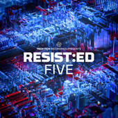 RESIST:ED FIVE by Various Artists