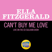 Can't Buy Me Love (Live On The Ed Sullivan Show, April 28, 1968) de Ella Fitzgerald