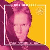 The Goodbye Hat (Reissue) by Reg Meuross