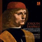 Josquin Desprez: Septiesme livre de chansons de Dominique Visse