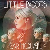 Earthquake by Little Boots