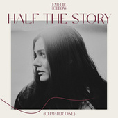 Half The Story (Chapter One) by Emelie Hollow