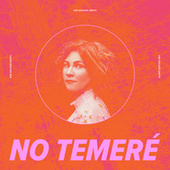 No Temeré by Kim Walker-Smith