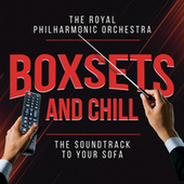 Boxsets and Chill by Royal Philharmonic Orchestra