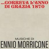 Correva l'anno di grazia 1870 (Original Motion Picture Soundtrack) von Ennio Morricone