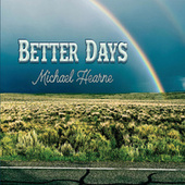 Better Days by Michael Hearne