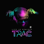 Life in Remixes von T.R.A.C.