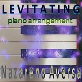 Levitating (Piano Arrangement) de Nazareno Aversa