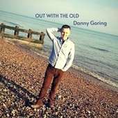 Out With The Old by Danny Goring
