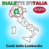 Dialetti d'Italia: Canti dalla Lombardia von Various Artists