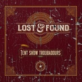 Lost & Found by Tent Show Troubadours