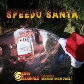 Speedo Santa (feat. Mango Man Dale) von John McDonald