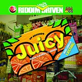 Juicy - Riddim Driven by Various Artists