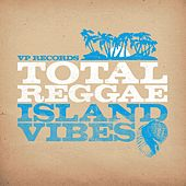 Total Reggae: Island Vibes de Various Artists