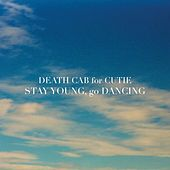 Stay Young, Go Dancing by Death Cab For Cutie