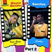 Wayne Wonder & Sanchez Part 2 de Wayne Wonder