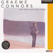 And When The Morning Comes by Graeme Connors
