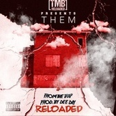 From Da Trap Reloaded by Them