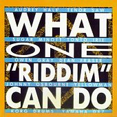 What One 'riddim' Can Do by What One 'riddim' Can Do