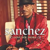 Love You More by Sanchez
