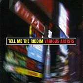 Tell Me The Riddim by Various Artists