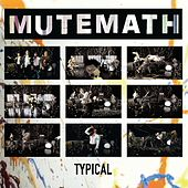 Typical by Mutemath