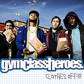 Clothes Off!! by Gym Class Heroes