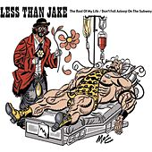 The Rest Of My Life/Don't Fall Asleep On The Subway von Less Than Jake
