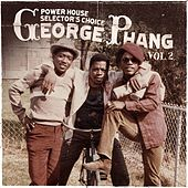 George Phang: Power House Selector's Choice Vol. 2 by Various Artists