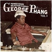 George Phang: Power House Selector's Choice Vol. 3 by Various Artists