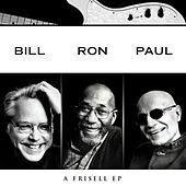 Bill, Ron, Paul: A Frisell EP de Bill Frisell