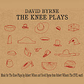 The Knee Plays by David Byrne