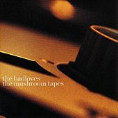 The Mushroom Tapes by The Badloves