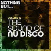 Nothing But... The Sound of Nu Disco, Vol. 12 von Various Artists