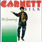 It's Growing by Garnett Silk