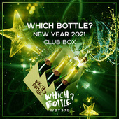 Which Bottle?: NEW YEAR 2021 CLUB BOX by Various Artists