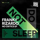 No Critics EP von Franky Rizardo