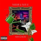 Passion & Pain III by Travis