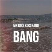 Mr Kiss Kiss Bang Bang by Various Artists