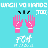 Wash Yo Handz (Too) by F.O.H