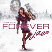 Forever...Jaz by Jazmin Ghent
