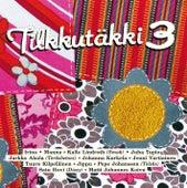 Tilkkutäkki 3 by Various Artists