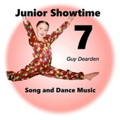 Junior Showtime 7 - Song and Dance Music by Guy Dearden