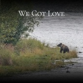 We Got Love by Various Artists