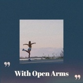 With Open Arms by Various Artists