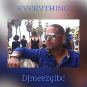 EVERYTHING de DjMeezYlbc