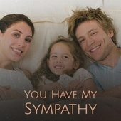 You Have My Sympathy by Various Artists