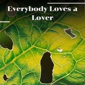 Everybody Loves a Lover by Various Artists