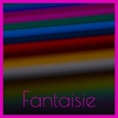 Fantaisie by Various Artists